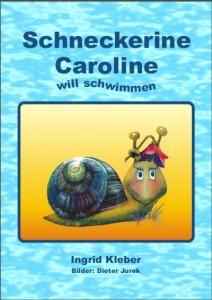 Schneckerine Caroline will schwimmen